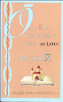 Once Upon a Time (Olim in Latin) Reader X