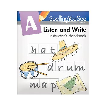 Spelling You See Level A: Listen and Write Instructor's Handbook