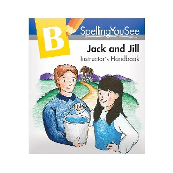 Spelling You See Level B: Jack & Jill Instructor's Handbook