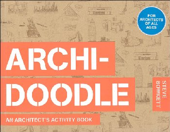 ArchiDoodle: An Architects Activity Book