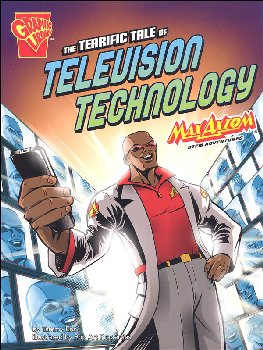Terrific Tale of Television Technology: Max Axiom STEM Adventures (Graphic Science)
