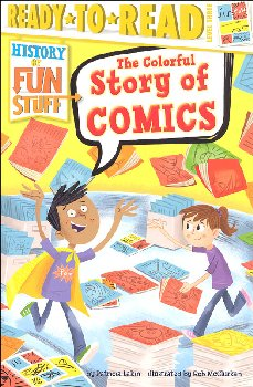 Colorful Story of Comics - History of Fun Stuff (Ready-to-Read Level 3)