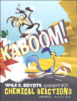 Kaboom! Wile E. Coyote Experiments with Chemical Reactions