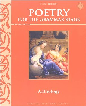 Poetry for the Grammar Stage Anthology 3rd Edition