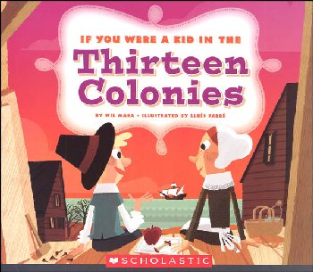 If You Were a Kid in the Thirteen Colonies