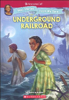 Underground Railroad (American Girl: Real Stories From My Time)
