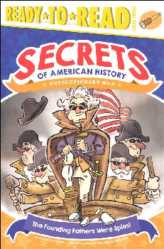 Founding Fathers Were Spies!: Revolutionary War (Ready-to-Read Level 3)