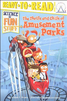 Thrills and Chills of Amusement Parks: Science of Fun Stuff (Ready-to-Read Level 3)