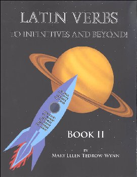 Latin Verbs: To Infinitives and Beyond Book II