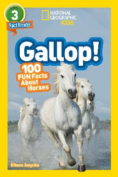 Gallop! 100 Fun Facts About Horses (National Geographic Reader Level 3)
