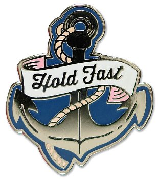 Hold Fast Enamel Pin