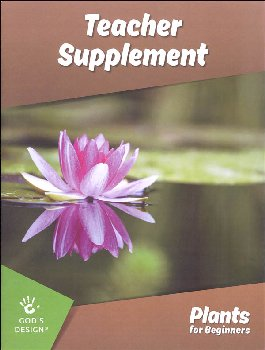 Plants for Beginners Teacher Supplement (God's Design for Life for Beginners)