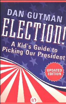 Election!: A Kid's Guide to Picking Our President (Updated Edition)