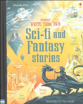 Write Your Own Sci-fi and Fantasy Stories (Usborne)