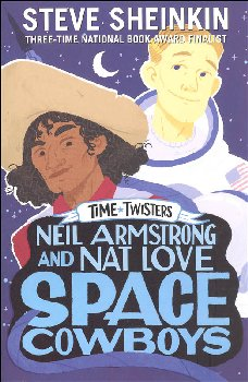 Neil Armstrong and Nat Love, Space Cowboys (Time Twisters)