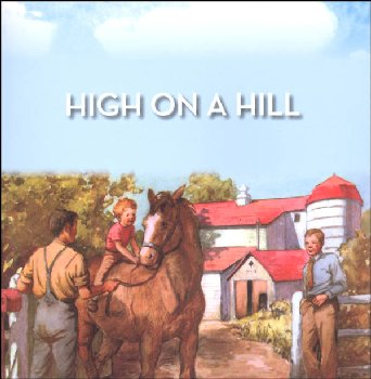 High on the Hill Grade 1 Book 4 (Alice and Jerry Basic Reading Program)