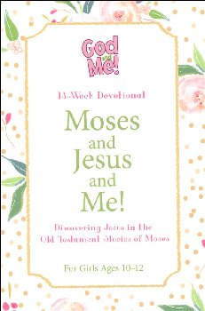 God & Me! Moses, Jesus & Me! Girls Ages 10-12