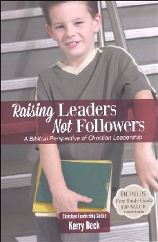 Raising Leaders, Not Followers (Book 1)