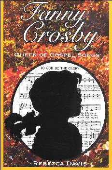 Fanny Crosby: Queen of Gospel Songs (Potter's Wheel #1)