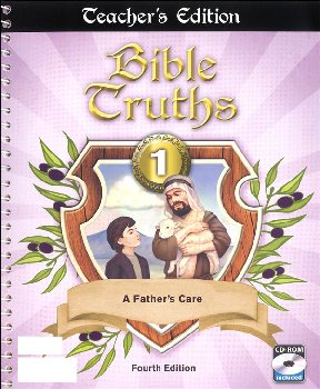 Bible Truths 1 Teacher Edition with CD 4th Edition